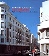 CASABLANCA. Mythes et figures d'une aventure urbaine