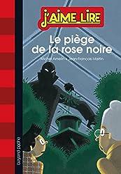 LE PIÈGE DE LA ROSE NOIRE