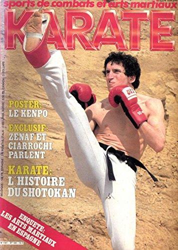 Sports de combats et arts martiaux Karaté N° 104 Exclusif Zenaf et Ciarocchi parlent - Karaté l'histoire du Shotokan - Enquête les arts martiaux en Espagne - Complet poster Le kenpo