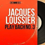 Play Bach No. 3 (feat. Christian Garros, Pierre Michelot) [Mono Version]