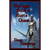 Refuge: Book 4: Kurt's Quest (English Edition)