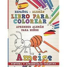 Libro para colorear Español - Alemán I Aprender alemán para niños I Pintura y aprendizaje creativo (Aprender idiomas)