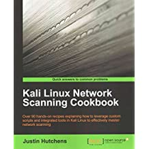 [(Kali Linux Network Scanning Cookbook)] [By (author) Justin Hutchens] published on (August, 2014)