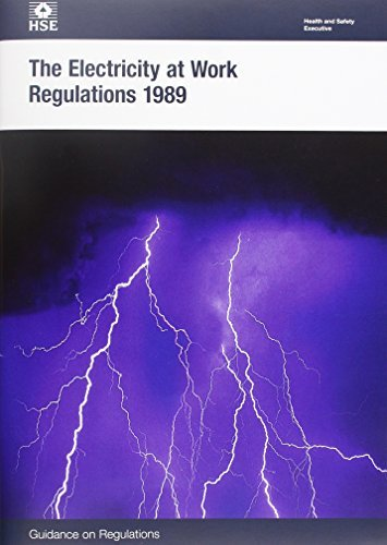 The Electricity at Work Regulations 1989 (HSR) by HSE (2015-10-31)