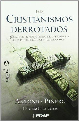 LOS CRISTIANISMOS DERROTADOS por Antonio Pinero
