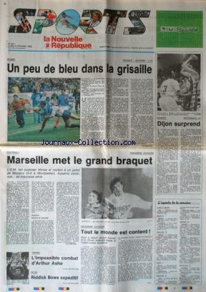 NOUVELLE REPUBLIQUE SPORT (LA) [No 221] du 08/02/1993 - RUGBY / FRANCE ET ECOSSE - BASKET / DIJON SURPREND - FOOT / MARSEILLE MET LE GRAND BRAQUET - TENNIS / L'IMPOSSIBLE COMBAT D'ARTHUR ASHE- BOXE / RIDDICK BOWE EXPEDITIF par Collectif