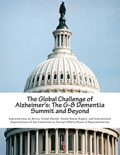 The Global Challenge of Alzheimer's: The G-8 Dementia Summit and Beyond