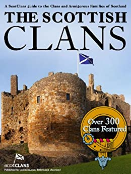 The Scottish Clans - Over 300 Clans Featured by [Cuthill, Donald, Rodger Moffet]