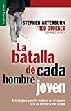 La batalla de cada hombre joven/ Every Young Men's Battle: Estrategias para la victoria en el mundo real de la tentación sexual/ Stategies for Victory in the Real World of Sexual Temptation