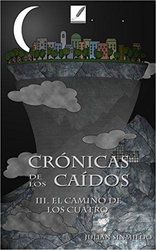 El Camino de los Cuatro (Crónicas de los Caídos nº 3) por Julian Sinmiedo