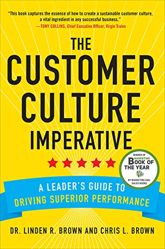 The Customer Culture Imperative: A Leader's Guide to Driving Superior Performance (Speedo-performance)