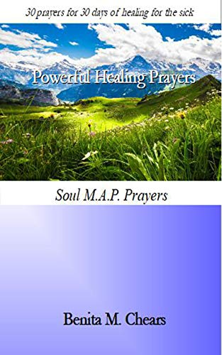 Powerful Healing Prayers : 30 prayers for 30 days of healing for the sick (English Edition)