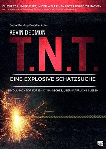 Preisvergleich Produktbild T.N.T - Eine explosive Schatzsuche: Bevollmächtigt für ein dynamisches, übernatürliches Leben