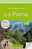 Wanderführer La Palma: Die 40 schönsten Touren zum Wandern auf der Kanarischen Insel, rund um Santa Cruz de La Palma, El Paso, Gallegos und Corralejo, mit Wanderkarte und GPS-Daten zum Download