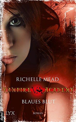 Vampire Academy - Blaues Blut (Vampire-Academy-Reihe 2)