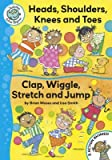 [Head, Shoulders, Knees and Toes / Clap, Wriggle, Stretch and Jump] (By: Brian Moses) [published: November, 2010]