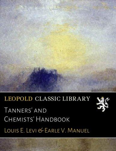 Tanners' and Chemists' Handbook por Louis E. Levi