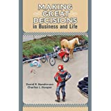 Making Great Decisions in Business and Life (English Edition)