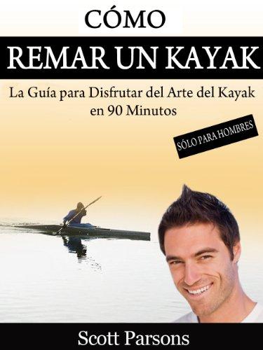 Cómo Remar Kayak -