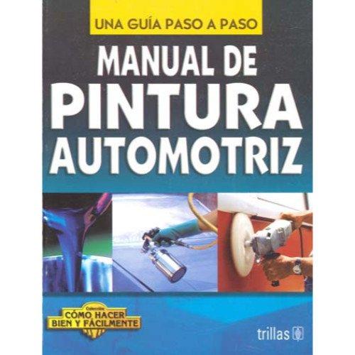 Manual De Pintura Automotriz: Una Guia Paso a Paso