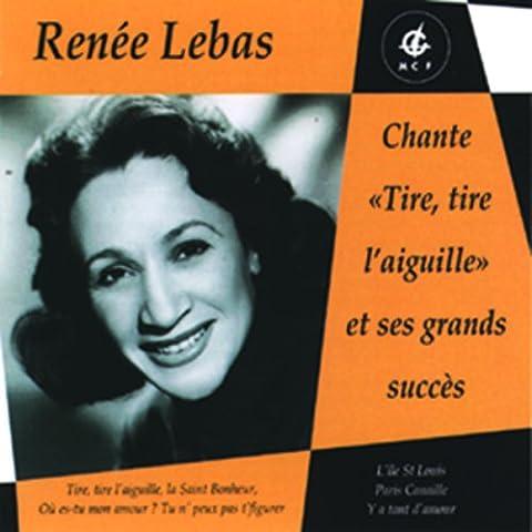 Renee Lebas - Tire, Tire L'aiguille, et Ses Grands