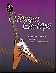 Classic Guitars by Robert Shaw (2004-09-01)