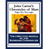 John Carter's Chronicles of Mars: A Princess of Mars  Gods Of Mars Warlords of Mars  Thuvia, Maid of Mars The Chessmen of Mars