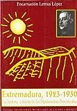 EXTREMADURA, 1923-1930. La historia a través de las Diputaciones Provinciales -