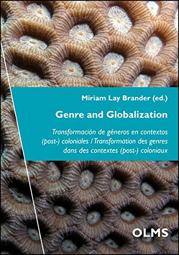 Genre and Globalization: Transformación de géneros en contextos (post-) coloniales / Transformation des genres dans des contextes (post-) coloniaux