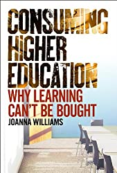 Consuming Higher Education: Why Learning Can't be Bought