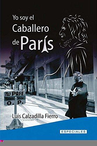 Yo soy el caballero de París por Luis Ramón Calzadilla Fierro