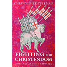 Fighting for Christendom: Holy War and the Crusades by Christopher Tyerman (2005-03-01)