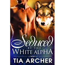 Seduced By The White Alpha (Interracial Paranormal Shifter Romance BWWM Book 1)
