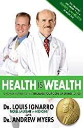 Health is Wealth: 10 Power Nutrients That Increase Your Odds Of Living To 100 (English Edition)
