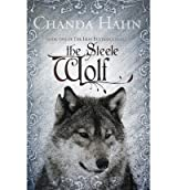 Hahn, Chanda [ The Steele Wolf ] [ THE STEELE WOLF ] May - 2013 { Paperback }