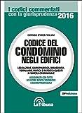 Codice del condominio negli edifici. Legislazione, giurisprudenza, bibliografia, formulario, pratica e risposti a quesiti in materia condominiale