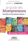 Telecharger Livres Le guide des Mompreneurs Ma boite et mes enfants d abord 20 temoignages d entrepreneurs (PDF,EPUB,MOBI) gratuits en Francaise