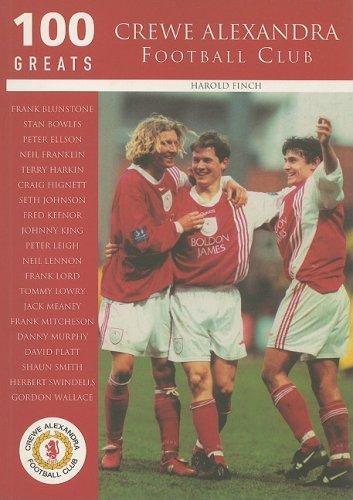 Crewe Alexandra Football Club: 100 Greats (Archive Photographs S.)
