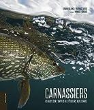Carnassiers - Regards sur l'univers des pêcheurs aux leurres