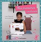 Mes premières coutures : Un vrai livre de couture pour faire comme les grands !
