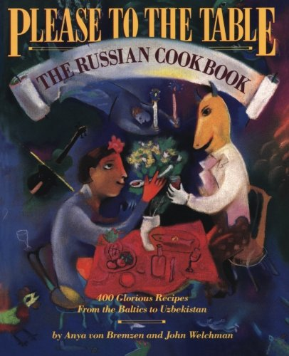 Please to the Table: The Russian Cookbook: Book of Russian Cooking por Anya Von Bremzen
