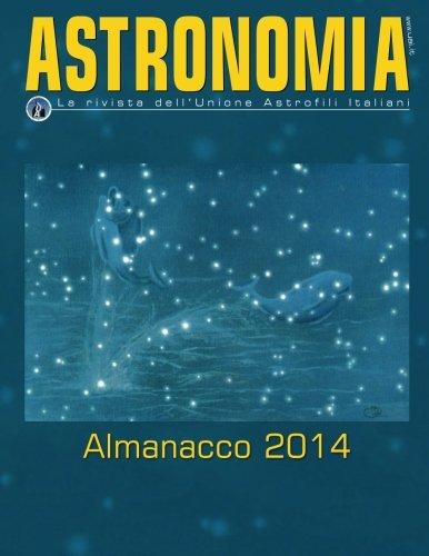 Almanacco 2014: Le effemeridi astronomiche per il 2014 dall'Unione Astrofili Italiani