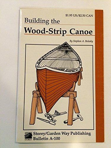 Building the Wood-Strip Canoe by Stephen Bolesky (January 19,1989) -