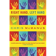 Right Hand, Left Hand: The Origins of Asymmetry in Brains, Bodies, Atoms and Cultures by I. C. McManus (2003-11-01)