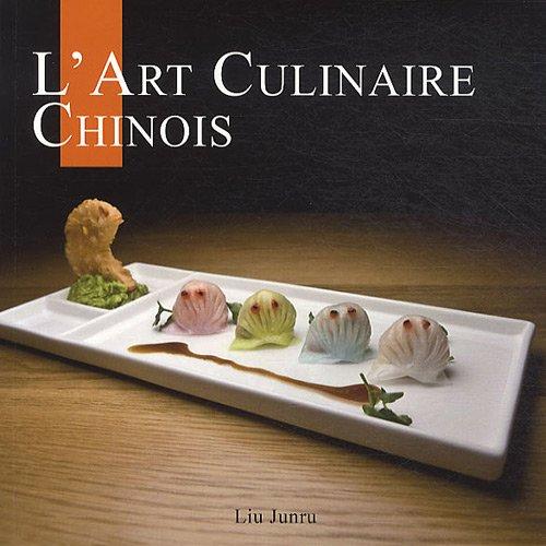 L'art culinaire chinois par Liu Junru