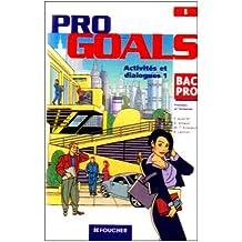 Pro Goals : Lycées professionnels, Bac Pro Tertiaires et industriels, Terminale et 1ère professionnelles pour l'élève (cassette audio)