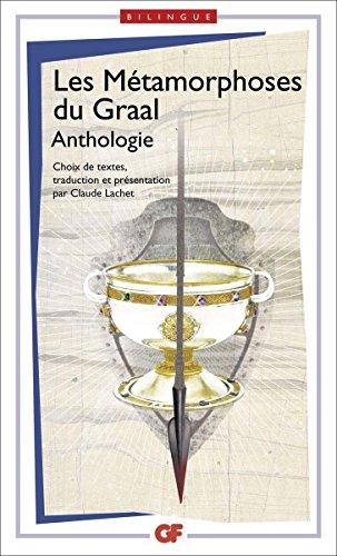 Télécharger en ligne Les Métamorphoses du Graal: Anthologie epub pdf
