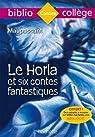 Bibliocollège - Le Horla et six contes fantastiques, Guy de Maupassant par Maupassant