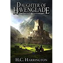 Daughter of Havenglade (Daughter of Havenglade Fantasy Book Series 1) (English Edition)