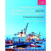 International Business Law and the Legal Environment: A Transactional Approach